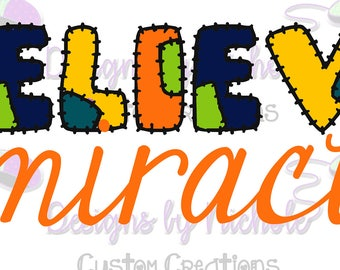 Believe in miracles. Cricut cut file, digital cut file, svg, png, psd, dxf, eps, iron on.