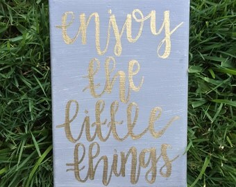 Enjoy the Little Things 5X7 inch hand painted canvas