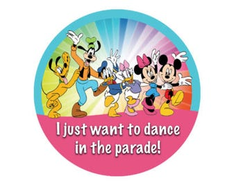 I Just Want to Dance in the Parade Button - Disney Park Button - Disney Parade Button - Lanyard Pin - Character Pin - Disney Vacation Pin