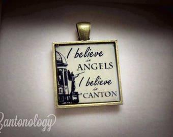 I Believe in Angels I Believe in Canton Pendant - Canton Ohio
