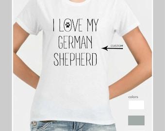 Custom dog shirt German Shepherd shirt German Shepherd tshirt Love my dog shirt German Shepherd shirt for women Dog lover gift