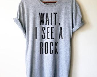 Wait, I See A Rock Unisex Shirt - Geology shirt, Geologist, Geologist gift, Geology professor, Geology student, geology puns
