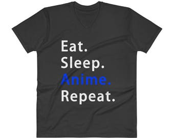 Eat Sleep Anime Repeat Perfect Anime Lover V Neck t Shirt gift for him or for her