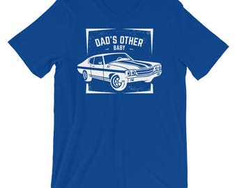 Dad's Other Baby - Classic Car Lover's Car Enthusiast Muscle Car Lover's Short-Sleeve Unisex T-Shirt