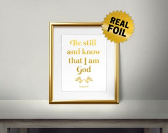 Be still and know that i am God, Real gold foil paper, Christian Quotes, Religious Words, Gold Foil Printing, Bible Verses