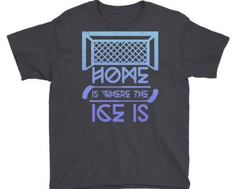Home Is Where The Ice Is Youth Hockey T-Shirt