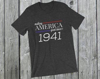 Making America great since 1941 T-Shirt, 77 years old, 77th birthday, custom gift, unique gift, Christmas gift, birthday gift, father gift