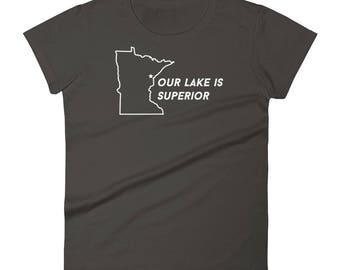Duluth Our Lake is Superior Funny MN Gift Tee Women's Short Sleeve T-Shirt