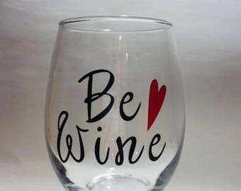 cute be wine funny valentine wine glass - Valentine Wine Glasses