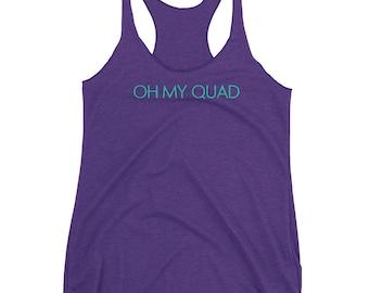 "Women's ""Oh My Quad"" Racerback Tank"