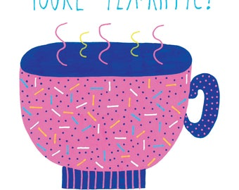 You're Tea-Riffic! Mother's Day Card
