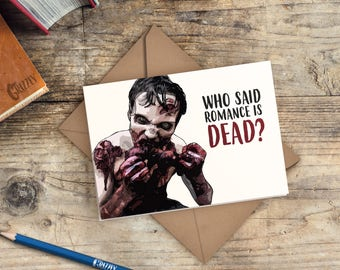The Walking Dead Valentines Card | Zombie Card | Who Said Romance Is Dead?