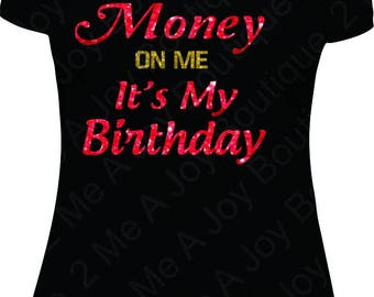 Put Some Money One Me It's My Birthday Glitter Shirt Birthday shirt women bday shirt ladies shirt shirts tshirt t shirt birthday B-day Shirt