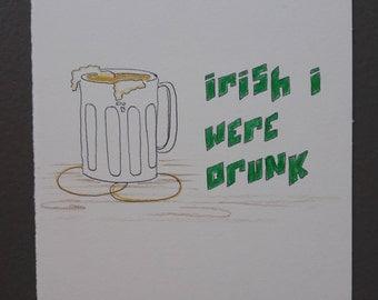 St. Patrick's Day Card - Irish I were drunk