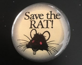 """Save the Rat! - 1 1/4"""" Pin, Zipper Pull, Keychain, Magnet or Hair Tie"""