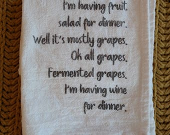 Tea towel - flour sack towel - Wine For Dinner - Handmade - Cotton Tea Towel - kitchen towel - I'm having wine for dinner - Dish Towel