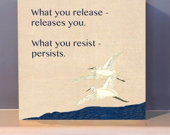 "Wall art of ""What you release, releases you"".   Positive inspiration.   Inspirational gift.  Art quotes."