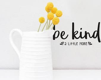 Kindness Quote Wall Decal, Be Kind a Little More, Office wall decor, Classroom Decorations, Inspirational sayings for office, Teachers Gift