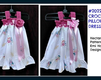 CROCHET PATTERN, Pillowcase Dress, Girl's dress, baby dress, #2022, Instant download pattern. baby, child, newborn, toddler