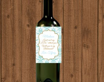 Bridesmaid Wine Label, Will You Be My Bridesmaid Wine Bottle, I Can't Say I Do Without You Wine, Bridesmaid Label, Ask Bridesmaid, Printable