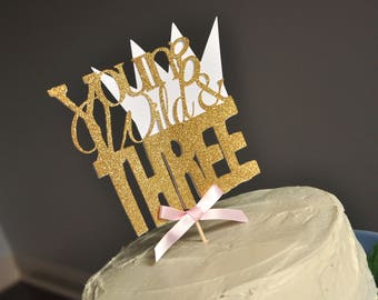 Young Wild and Three Party Decorations. Young Wild and Three Girl. Handcrafted in 2-3 Business Days. Cake Topper Birthday.