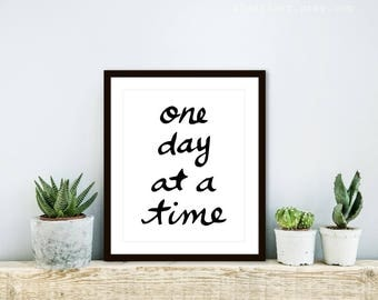 One day at a time print, inspirational print, quote print, quote wall art, inspirational wall art, typography print, frame not included