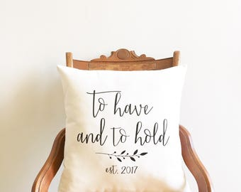 second anniversary gift, cotton anniversary gift, to have and to hold pillow cover, personalized wedding pillow, wedding gift, throw pillow