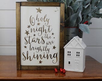 O Holy Night - Christmas Sign -  Wood Sign for Rustic - Farmhouse - Boho - Primitive Styles