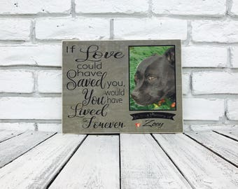If love could have saved you, Pet Memorial Gift Ideas, Pet Loss, Pet Lover Gift, Cat Loss Frame, Gift for Pet Loss, Pet Photo Wood