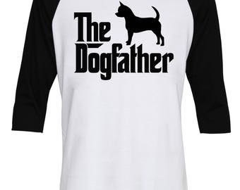The Dogfather Chihuahua Shirt - The Dog Father Chihuahua Shirt - Dog Dad - Dog Lover - Birthday Gift - Men - Baseball T-Shirt - IZBSUB149