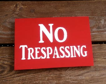 No Trespassing Sign | Wooden Sign | Protect Property | Warning Sign | Any Colors