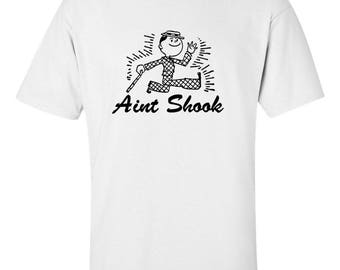 Mens - AINT SHOOK -  Laid Back -  Chill Attitude