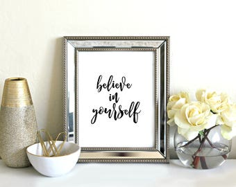 Believe in Yourself Printable Art - Printable Wall Art, Printable Quotes, Wall Art Print, Wall Decor ,Typography, Motivation Wall Art