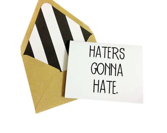 Haters Gonna Hate Card // Funny Card // All Occasion Card // Taylor Swift Card // Friendship Card // Blank Greeting Card // Lined Envelope