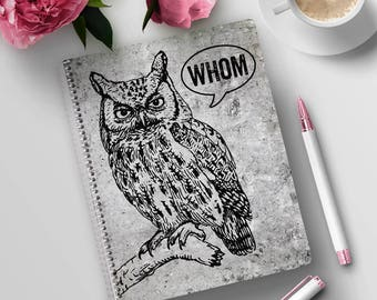 Grammar Whom Owl Grammar Gift Ideas for Her Teacher Gift Ideas Snarky Gifts Funny Notebooks Spiral Notebook Journal Back to School Gifts