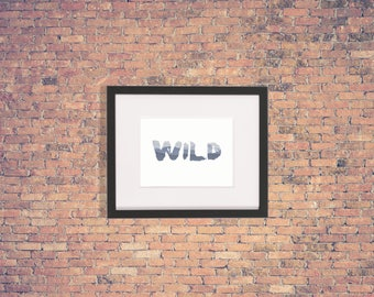 Wild Print - Instant Digital Download, Printable, Modern Art, Poster, Home Decor  - DIGITAL FILE