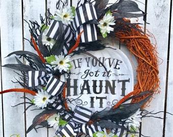 If You've Got It Haunt It Wreath, Halloween wreath, Haunt Wreath,