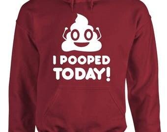 I POOPED TODAY! - Adult Hoodies