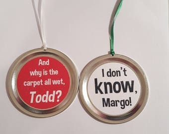 "Christmas Vacation 2 Ornament Set - Funny Movie Quotes: ""And why is the carpet all wet, Todd?"" PLUS ""I don't know, Margo!"""