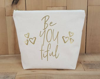BeYOUtiful Makeup Bag, Be YOU tiful, Best Friend Gift, Gift for Her, Gift for Women, Teen Makeup Bag, Cosmetic Bag, Toiletry Bag, Tote Bag