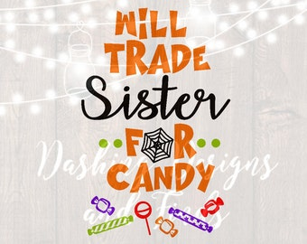 DIGITAL DOWNLOAD Will trade sister for candy svg Halloween svg Skeleton svg Cutting File trick or treat halloween shirt svg files siblings