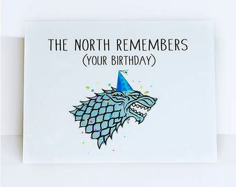 The North Remembers Your Birthday // Game of Thrones// The North // Wolves // starks // birthday card // the lannisters // eddard stark //