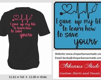 I gave up my life to save yours custom nurse shirt, RN shirt, LPN shirt, nursing student graduation gift, APN gift, up to 4x!