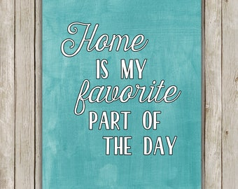 8x10 Home Is My Favorite Part Of The Day Printable, Home Art, Typography Printable, Typography Print, Digital Art, Home Decor, Download