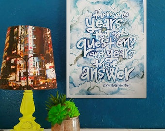 There Are Years That Question And Years That Answer - Artist Print