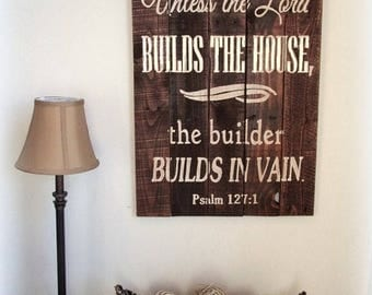 Unless the Lord Builds the House ~ Psalm 127:1 ~ Christian Reclaimed Rustic Wood Sign