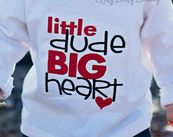 Little Dude Big Heart - Baby Boys Valentines Shirt - Embroidered Valentines Day Shirt