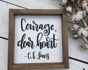 Courage, Dear Heart Sign