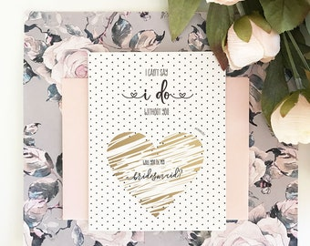 Bridesmaid Scratch Off Cards Bridesmaid Proposal Cards I Can't Say I Do Without You Card Will you be my Bridesmaid Cards (EB3253BP)