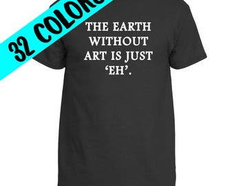 Gifts for Artists, Shirts for Creatives, Art Quotes, Artist Quote, Art Quote Shirt, Artist Shirt, Quotes About Art, Creativity Quotes, Art